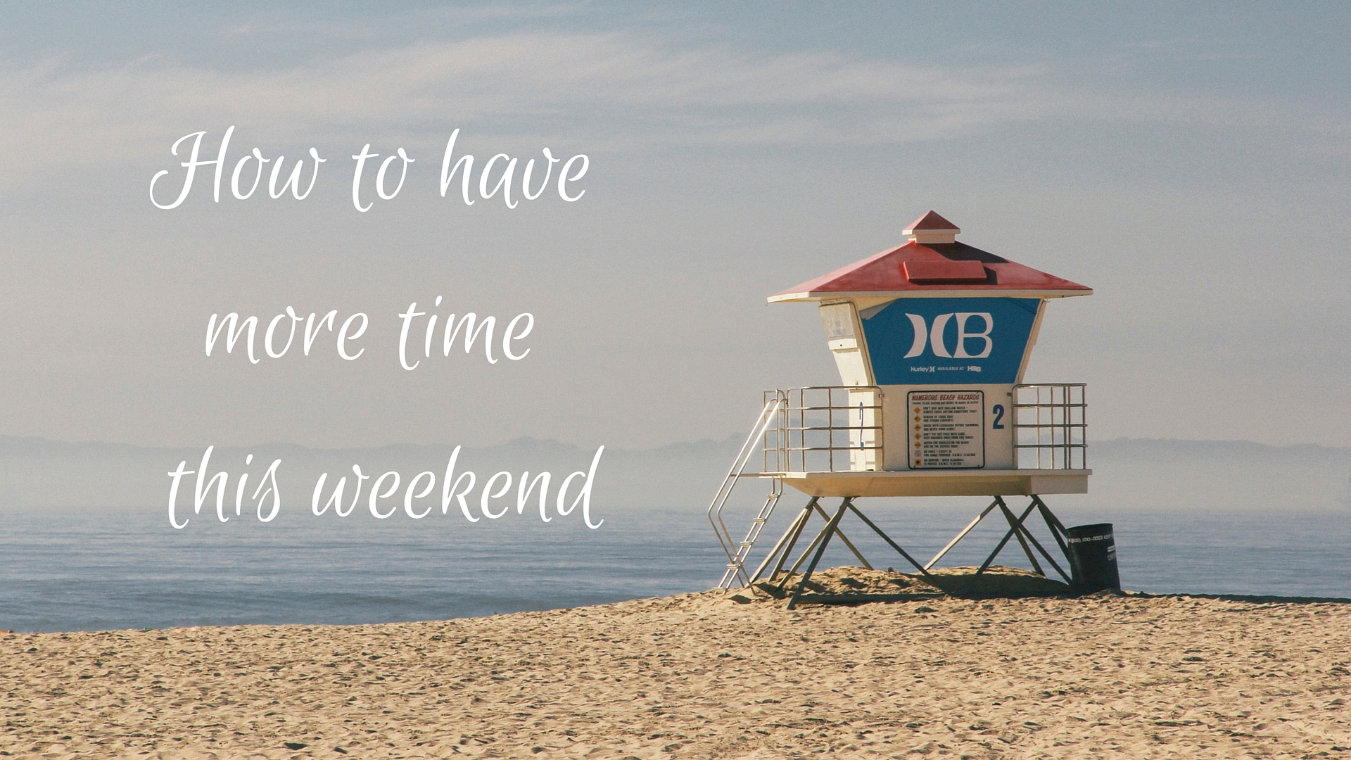 How to have more time this weekend
