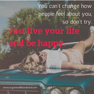 Saturday quote: Just live your life and be happy