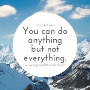 Saturday quote: You can do anything but ot everything
