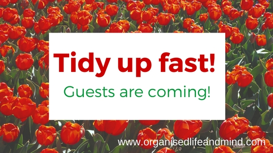 Tidy up fast! Guests are coming!