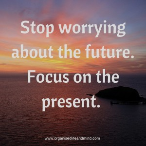 Stop worrying about the future Saturday quote
