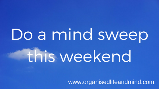 Do a mind sweep this weekend