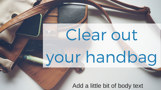 Clear out your handbag