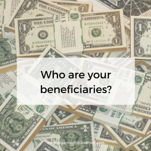 Who are your beneficiaries create a will