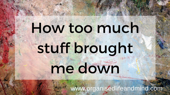 How too much stuff brought me down