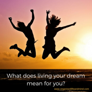 What does living your dream mean for you_
