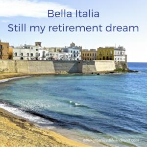 Bella Italia my retirement dream