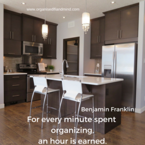 For every minute spent organizing, an hour is earned. benefits of being organised
