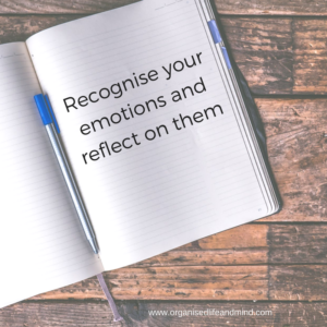 Recognise your emotions and reflect on them unexpected events