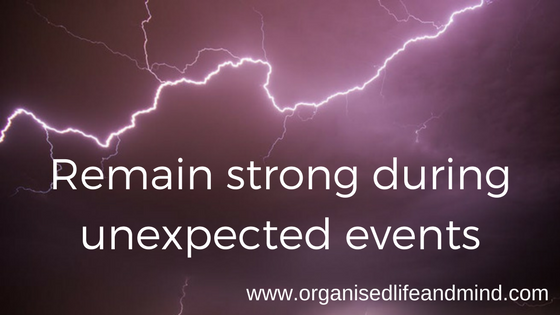 Remain strong during unexpected events