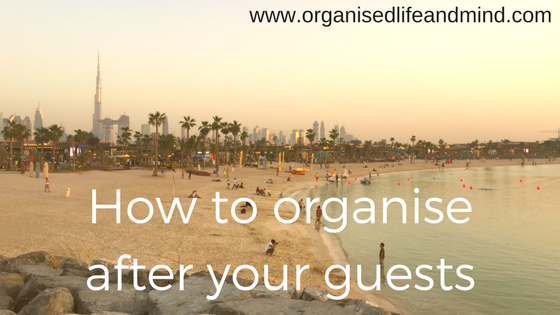 How to organise after your guests leave