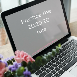 Practice the 20_20_20 rule do nothing