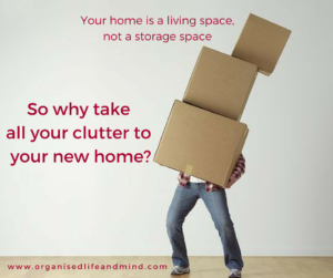 Why take your clutter to your new home