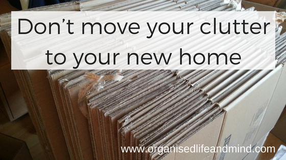Don't move your clutter to your new home