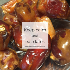Keep calm and eat dates one more week