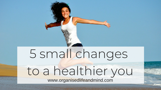 5 small changes to a healthier you