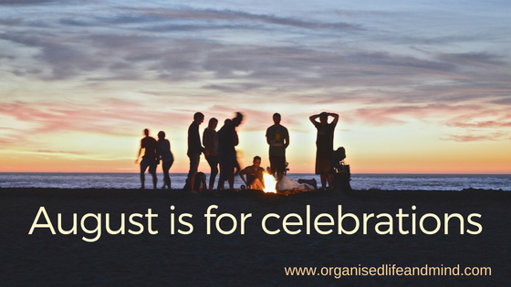 August is for celebrations