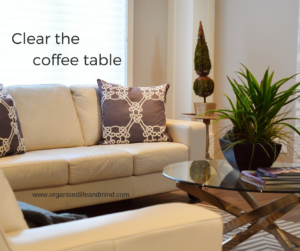 Tidy up fast clear the coffee table