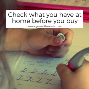 Check what you have at home before you buy anything for the new school year