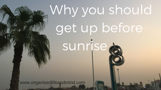 Why you should get up before sunrise