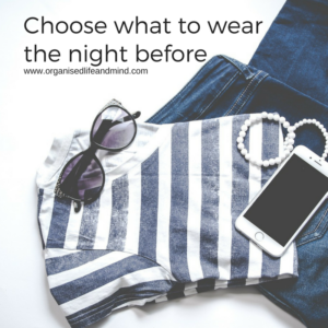 Choose what to wear the night before to start the new week