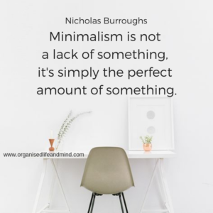 Minimalism is not a lack of something Saturday quote