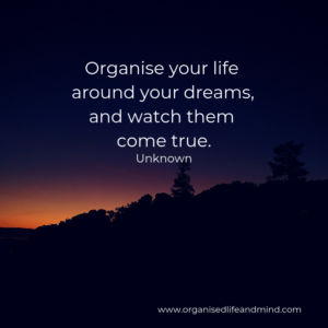 Saturday quote Organise your life around your dreams