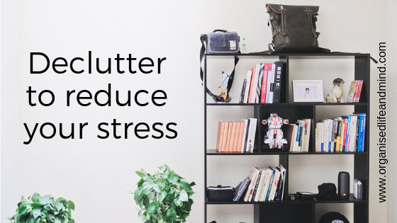 Declutter to reduce your stress