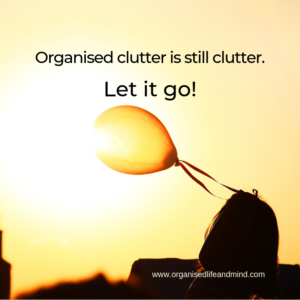 Organised clutter let go Saturday quote