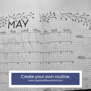 Create your routine highly organised people habits