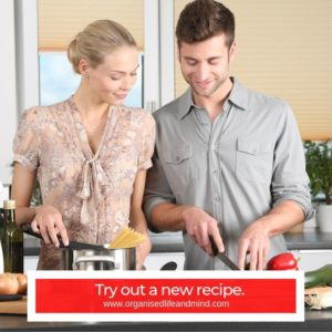 Date night Try out a new recipe
