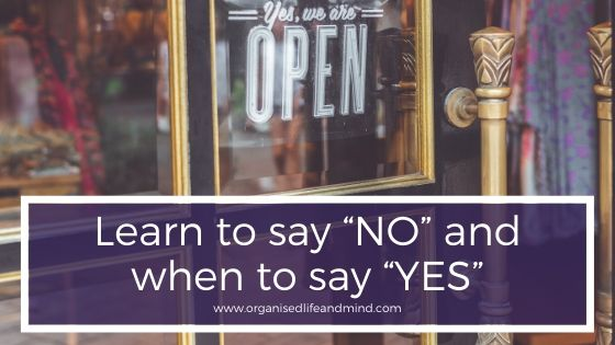 Learn to say No and when to say YES