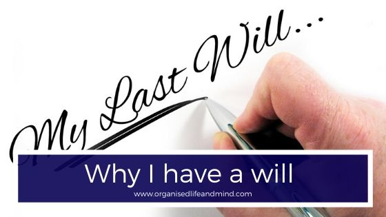 Why I have a will