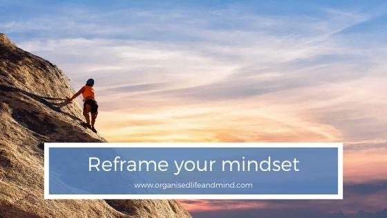 Reframe your mindset