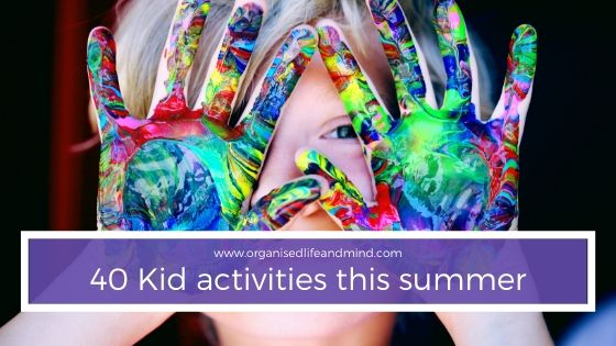 40 Activities for your kids this summer