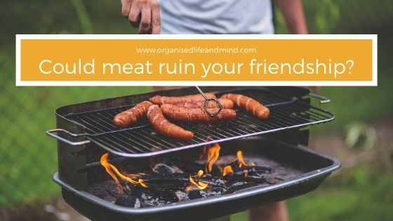 Could meat ruin your friendship