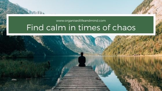Find calm in times of chaos