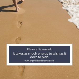 It takes as much energy to wish as it does to plan.