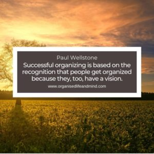 Successful organizing is based on the recognition that people get organized because they, too, have a vision.