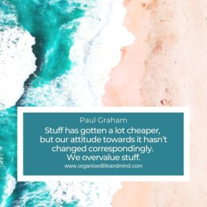 Stuff has gotten a lot cheaper,  but our attitude towards it hasn't changed correspondingly.  We overvalue stuff